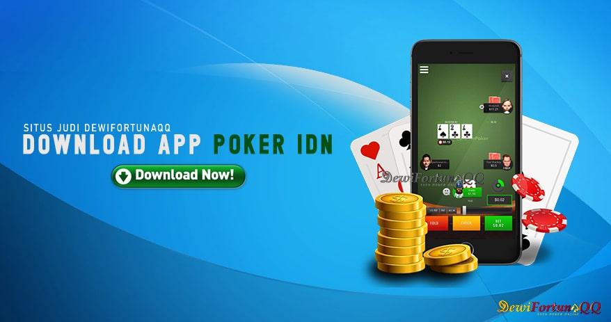 Tips Tentang Cara Download Aplikasi Idn Poker Dalam Situs Judi Poker Dewifortunaqq